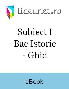 Subiect I Bac Istorie - Ghid pentru rezolvări corecte
