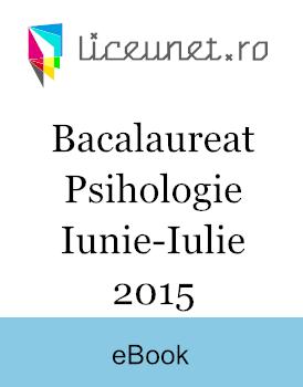 Bacalaureat Psihologie | 2015 iunie-iulie