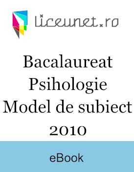 Bacalaureat Psihologie 2010 - Model de subiect