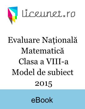 Evaluare Națională Matematică | Clasa a VIII-a | Model de subiect 2015