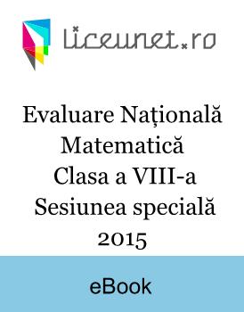 Evaluare Națională Matematică | Clasa a VIII-a | Sesiunea specială 2015