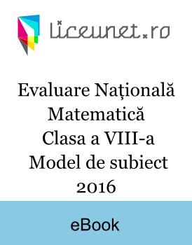 Evaluare Națională Matematică | Clasa a VIII-a | Model de subiect 2016