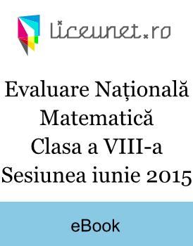 Evaluare Națională Matematică | Clasa a VIII-a | Sesiunea iunie 2015