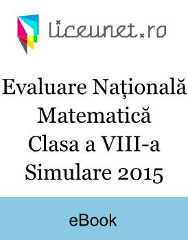 Evaluare Națională Matematică   Clasa a VIII-a   Simulare 2015