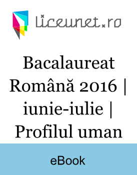 Bacalaureat Română 2016 | iunie-iulie | Profilul uman