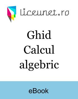 Ghid | Calcul algebric